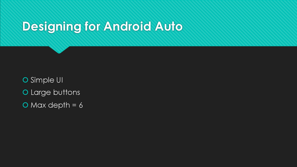 Designing for Android Auto š Simple UI š Large ...