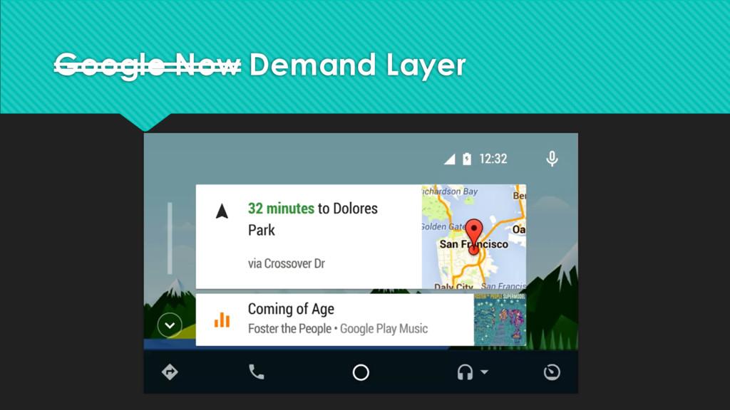 Google Now Demand Layer