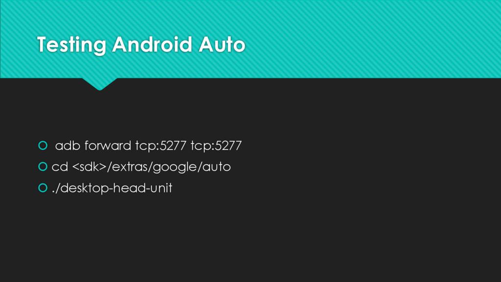 Testing Android Auto š adb forward tcp:5277 tcp...