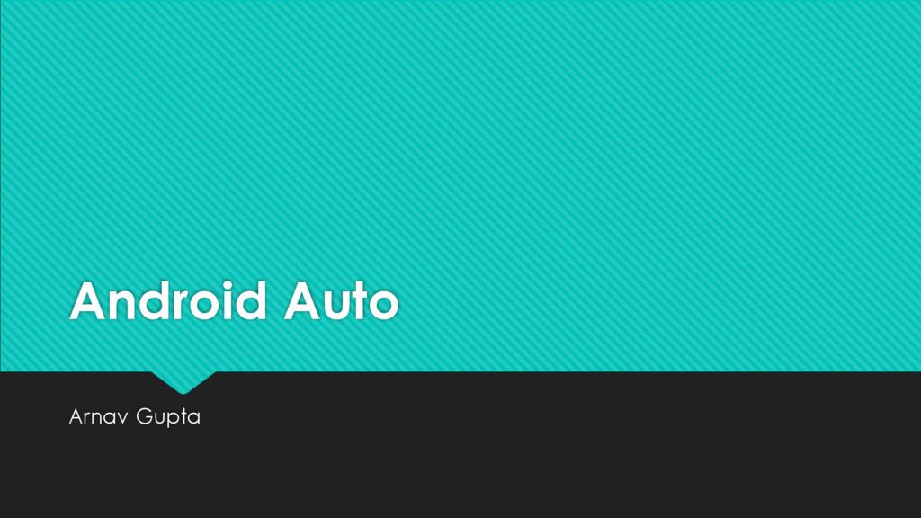Android Auto Arnav Gupta