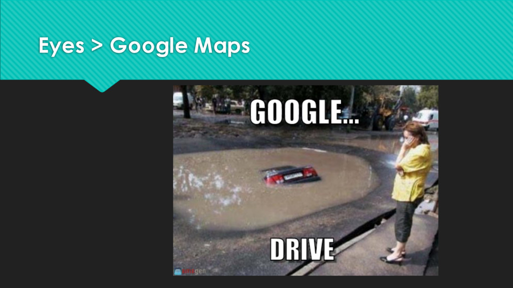 Eyes > Google Maps