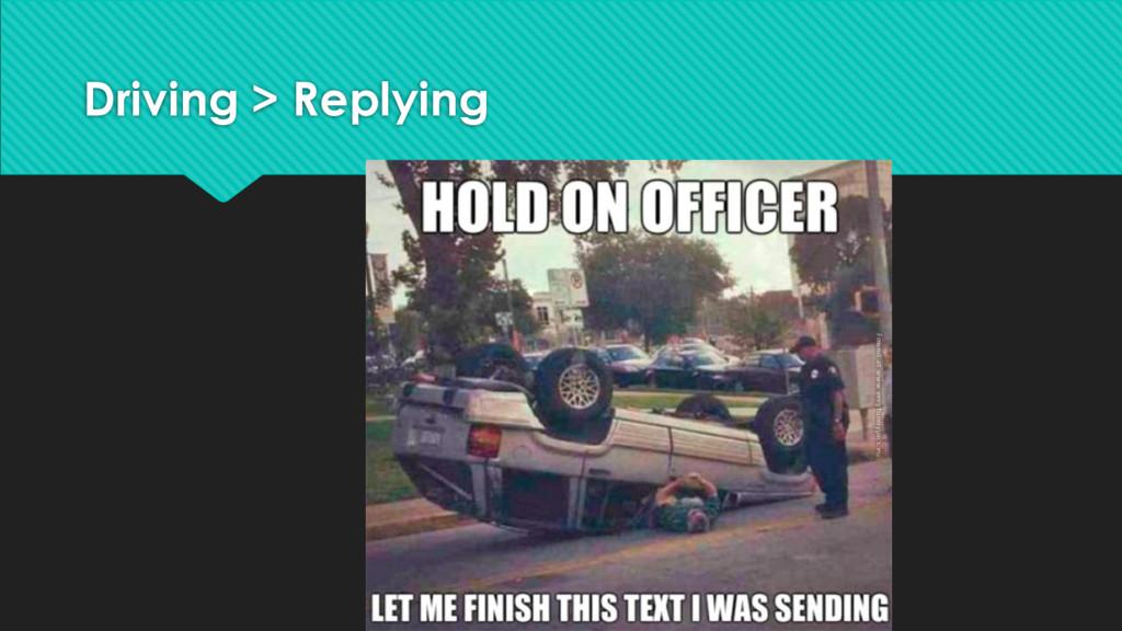 Driving > Replying