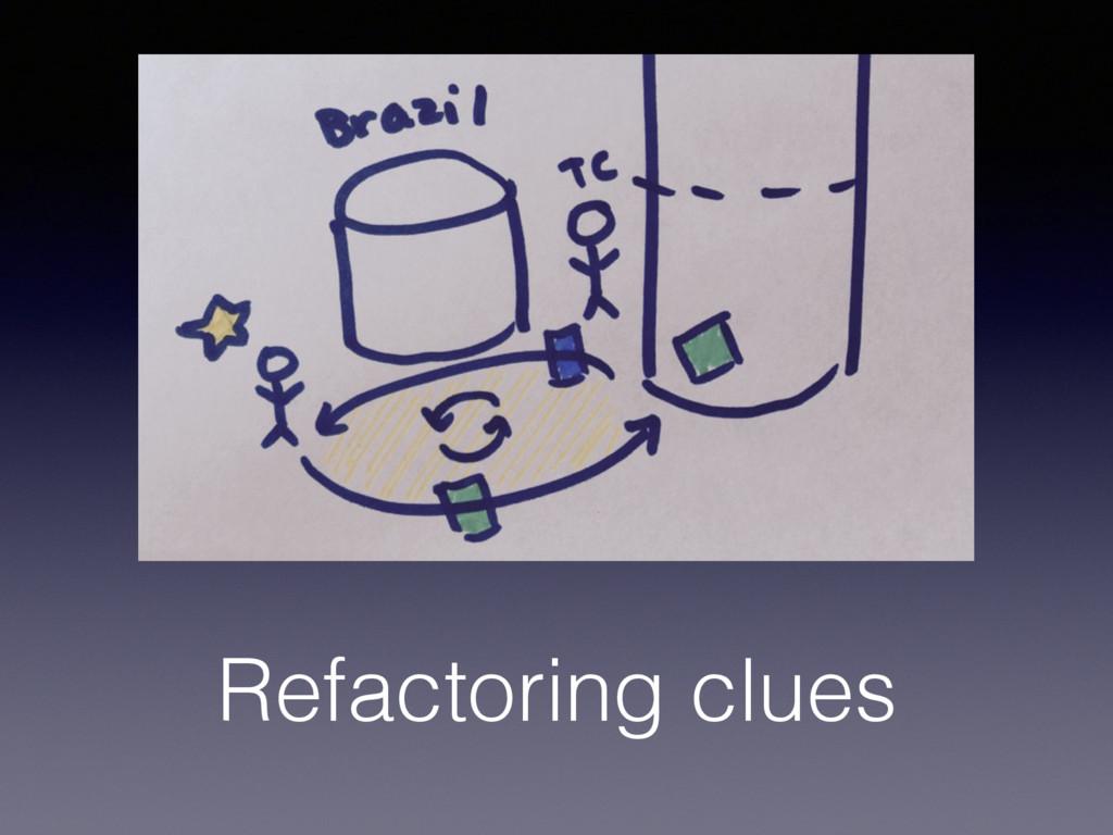 Refactoring clues
