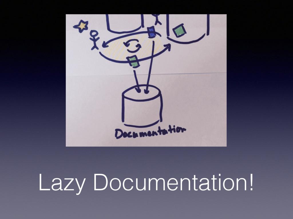 Lazy Documentation!