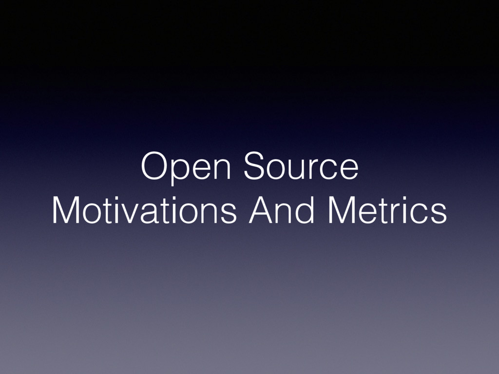 Open Source Motivations And Metrics