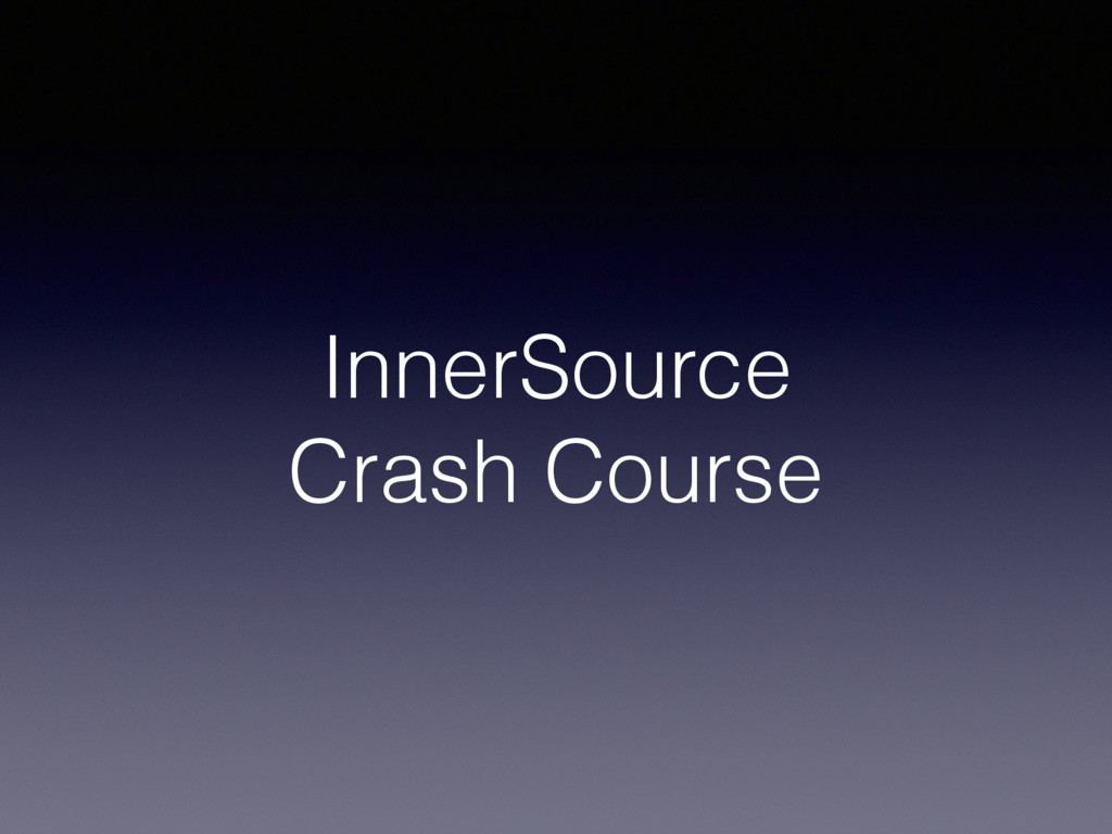 InnerSource Crash Course