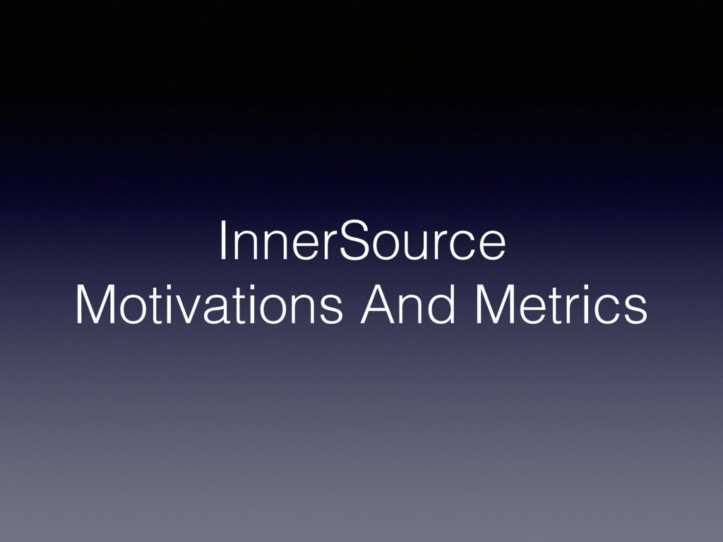 InnerSource Motivations And Metrics