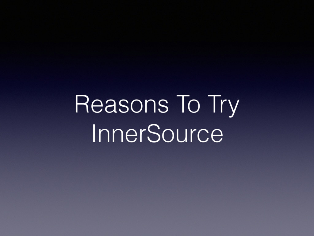 Reasons To Try InnerSource