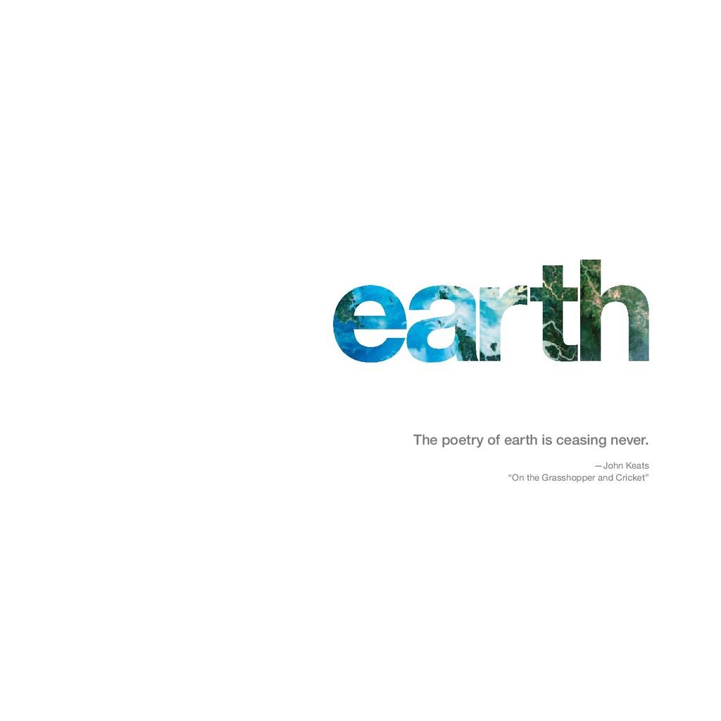 The poetry of earth is ceasing never. —John Kea...