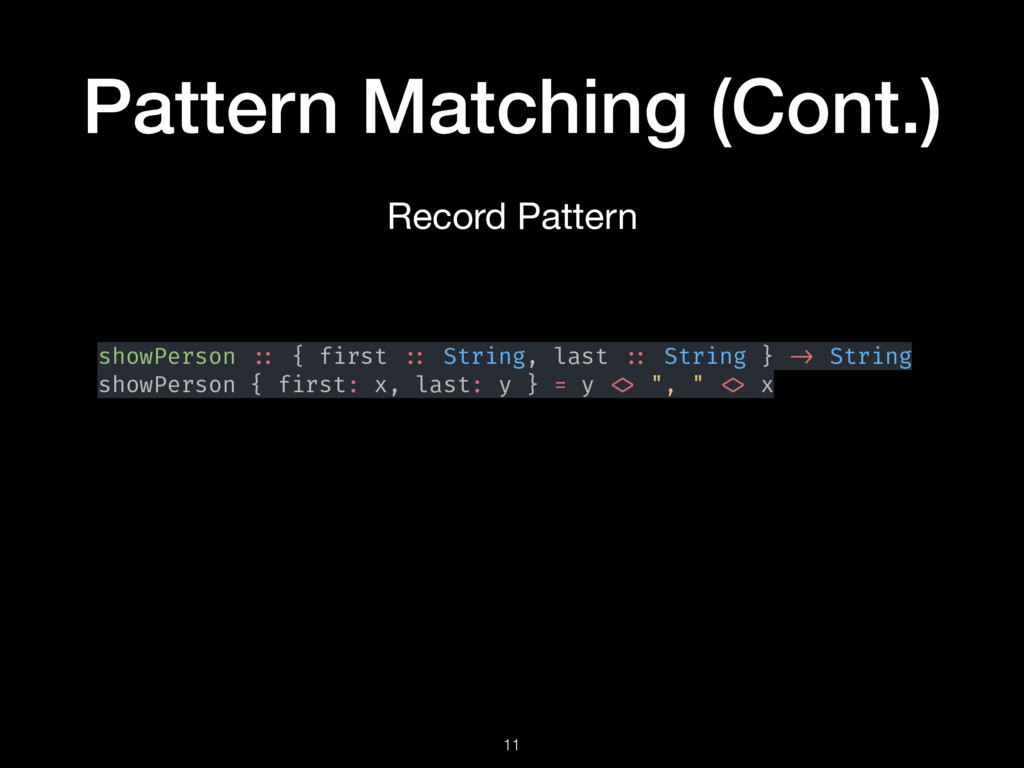 Pattern Matching (Cont.) 11 Record Pattern show...