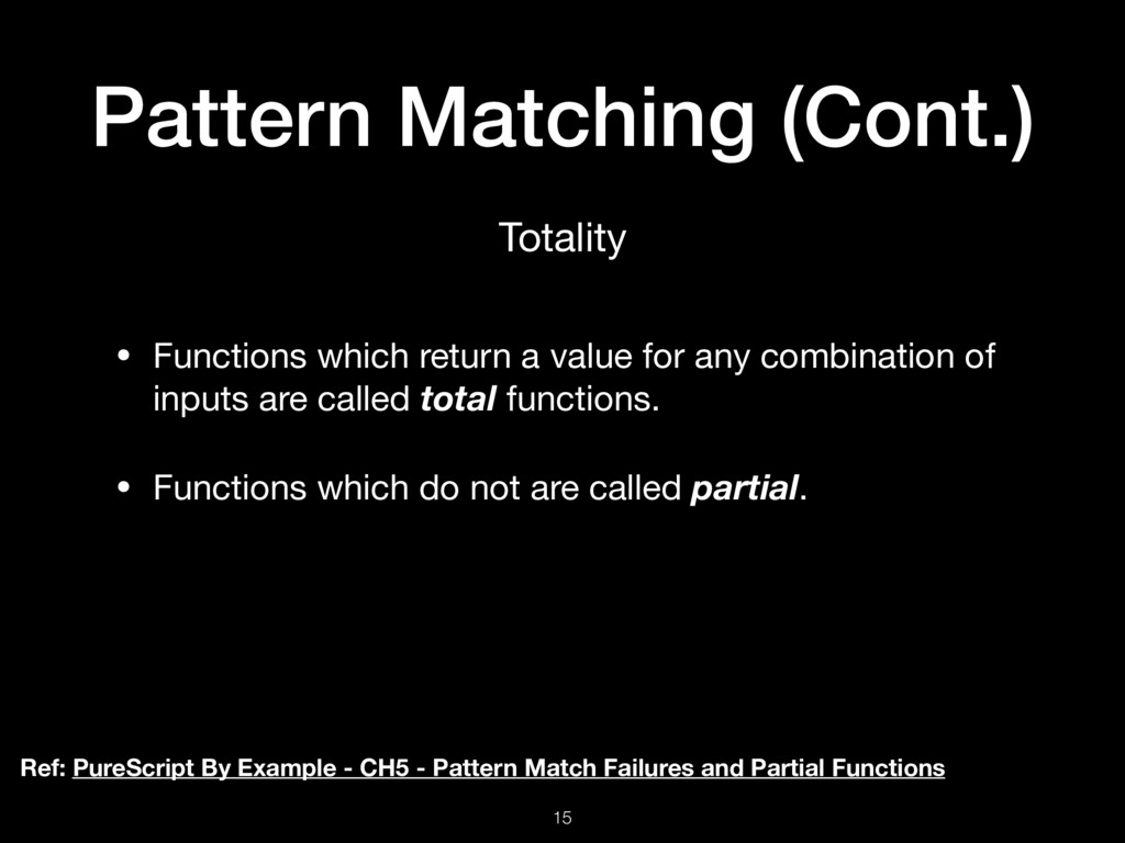 Pattern Matching (Cont.) • Functions which retu...