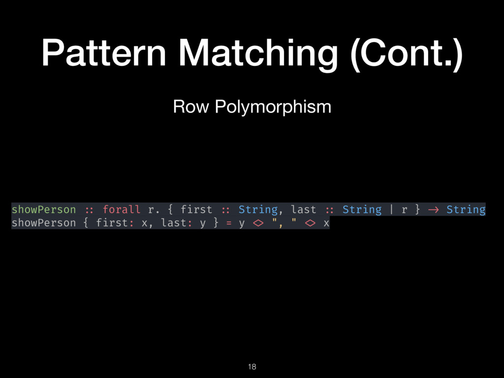 Pattern Matching (Cont.) 18 showPerson :: foral...