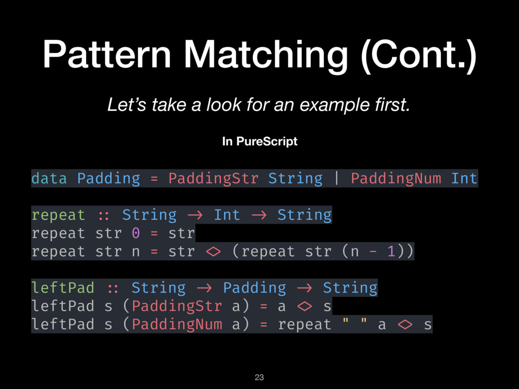 Pattern Matching (Cont.) 23 Let's take a look f...