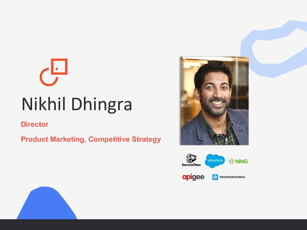 Nikhil Dhingra Director Product Marketing, Comp...