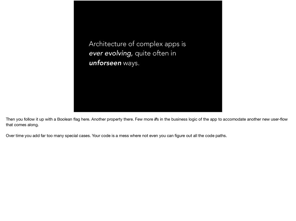 Architecture of complex apps is ever evolving, ...