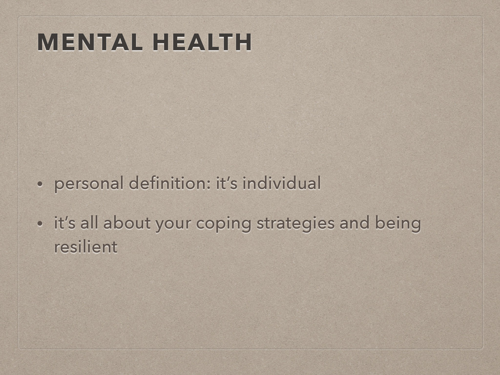 MENTAL HEALTH • personal definition: it's indivi...