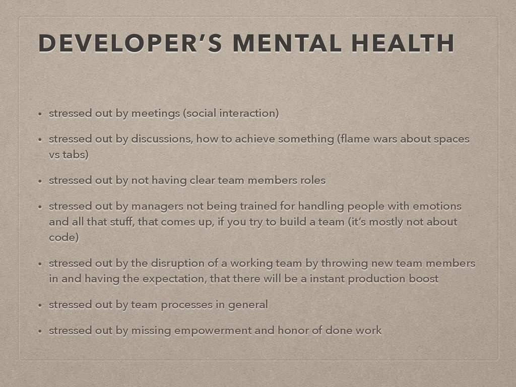 DEVELOPER'S MENTAL HEALTH • stressed out by mee...