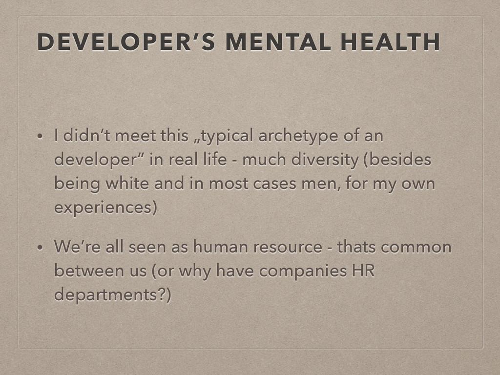 DEVELOPER'S MENTAL HEALTH • I didn't meet this ...