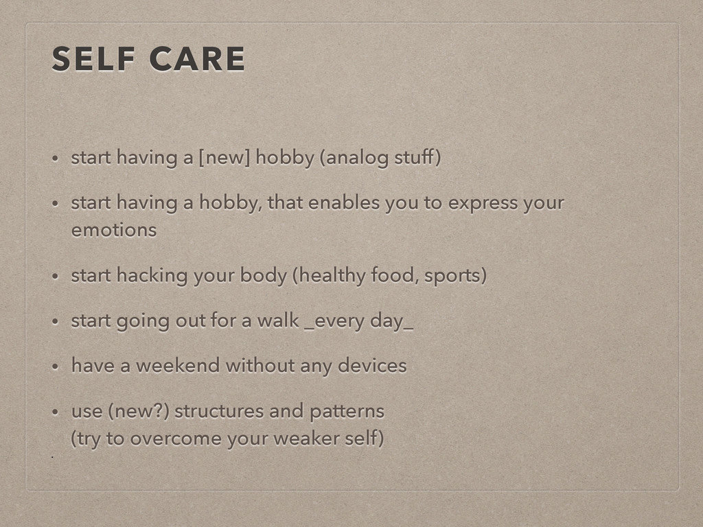 SELF CARE • start having a [new] hobby (analog ...