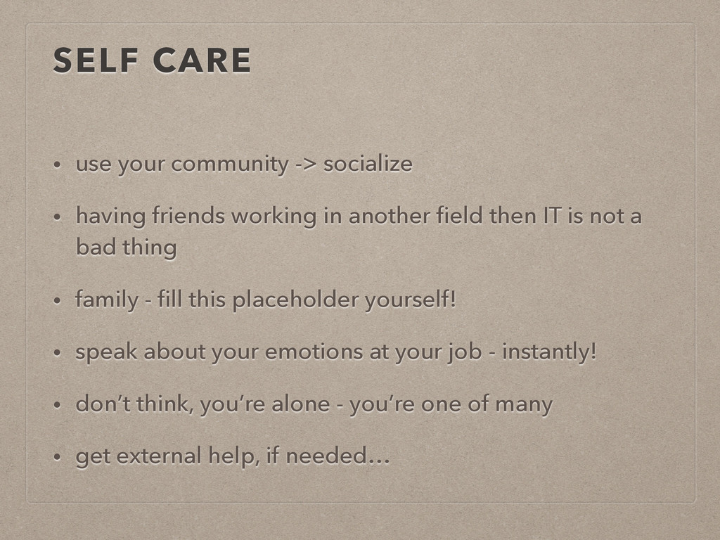 SELF CARE • use your community -> socialize • h...