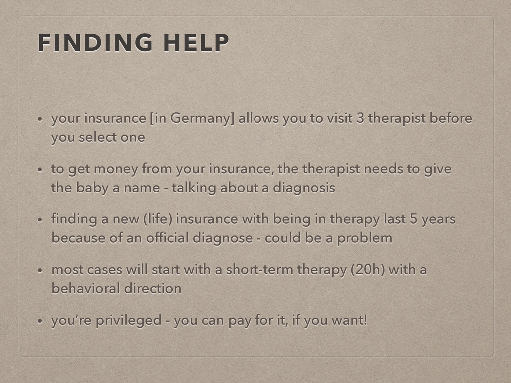 FINDING HELP • your insurance [in Germany] allo...