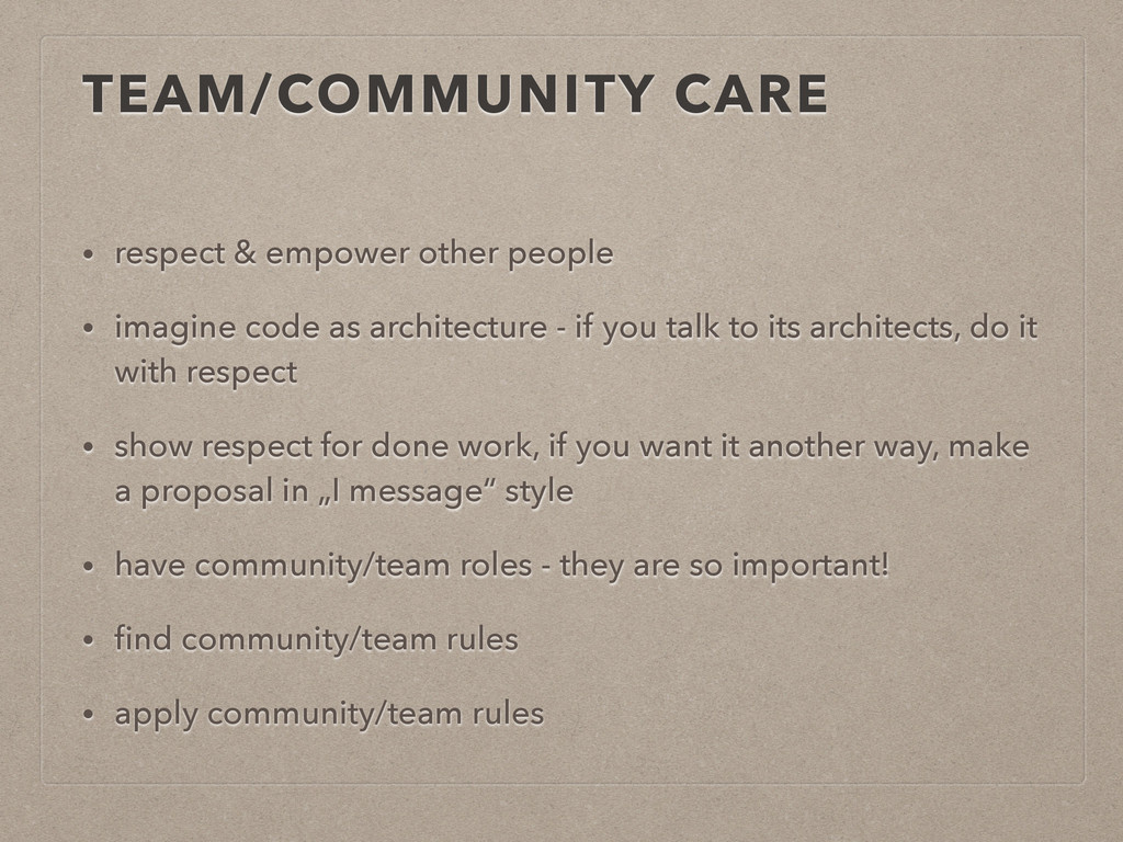 TEAM/COMMUNITY CARE • respect & empower other p...