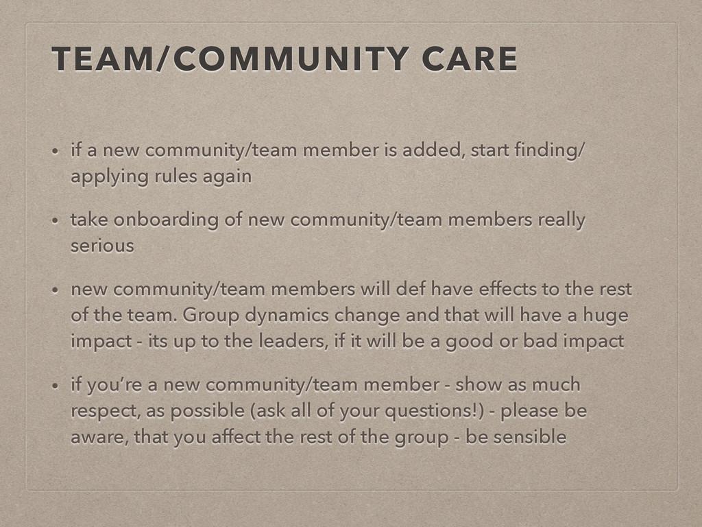 TEAM/COMMUNITY CARE • if a new community/team m...