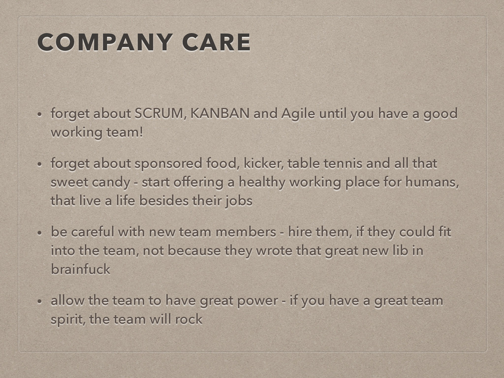 COMPANY CARE • forget about SCRUM, KANBAN and A...