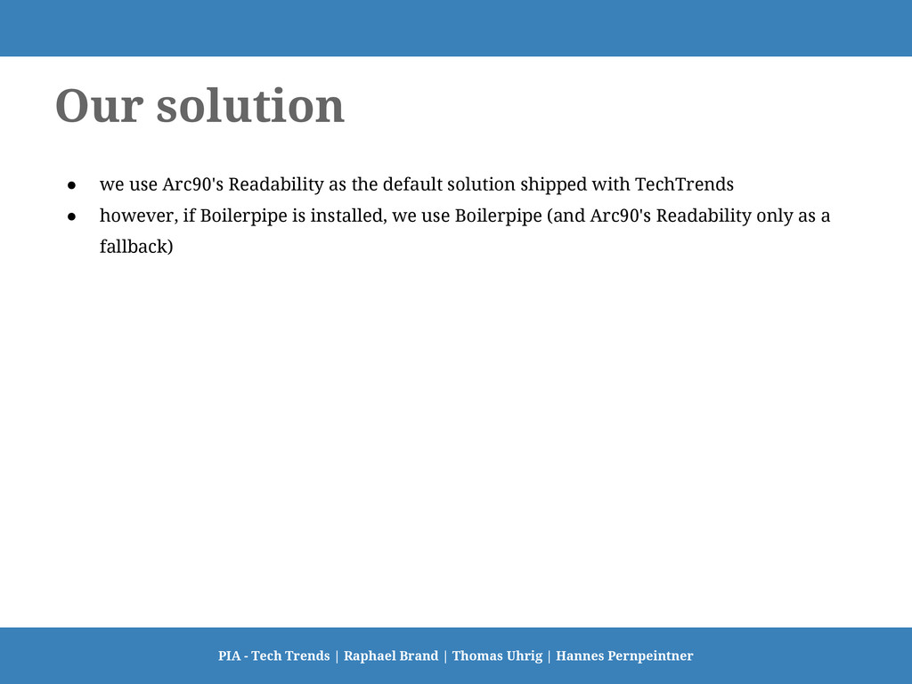 Our solution ● we use Arc90's Readability as th...