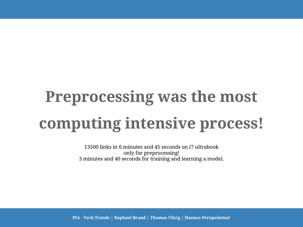 Preprocessing was the most computing intensive ...