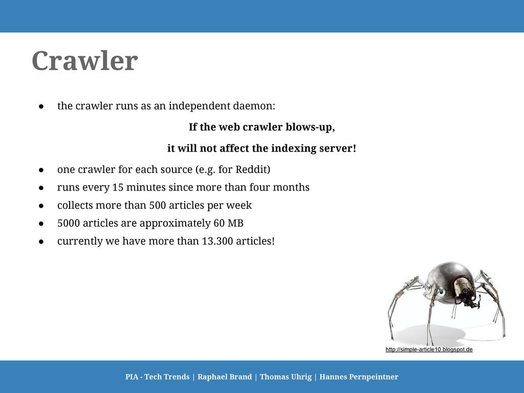 Crawler ● the crawler runs as an independent da...