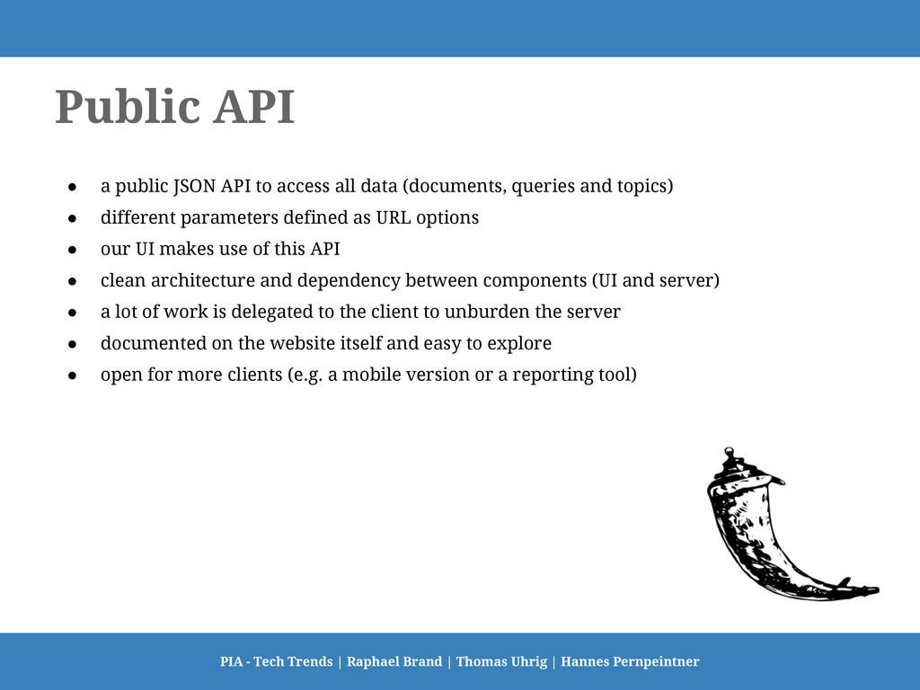 Public API ● a public JSON API to access all da...