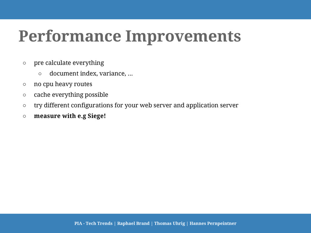 Performance Improvements ○ pre calculate everyt...