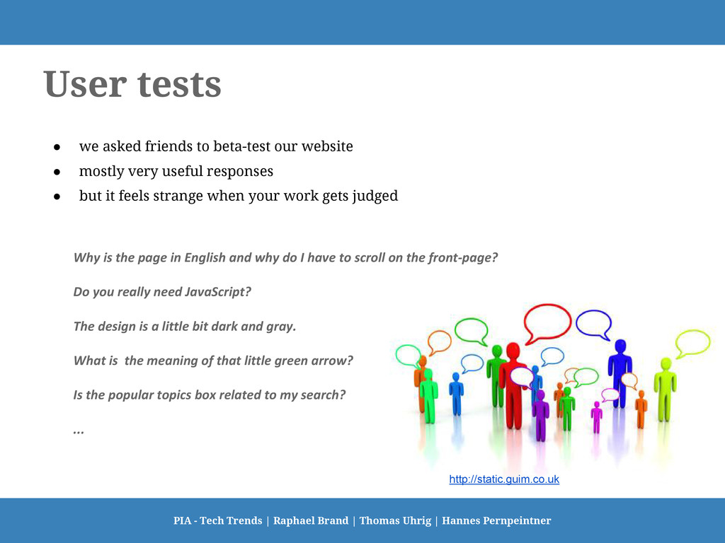 User tests ● we asked friends to beta-test our ...