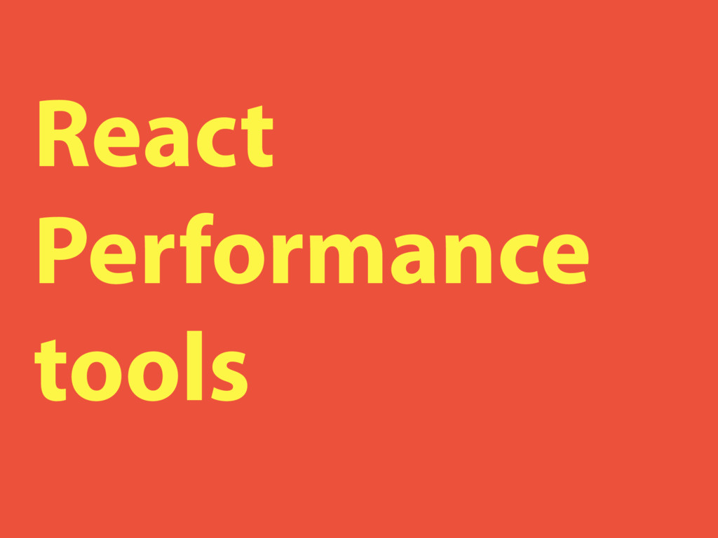 React Performance tools