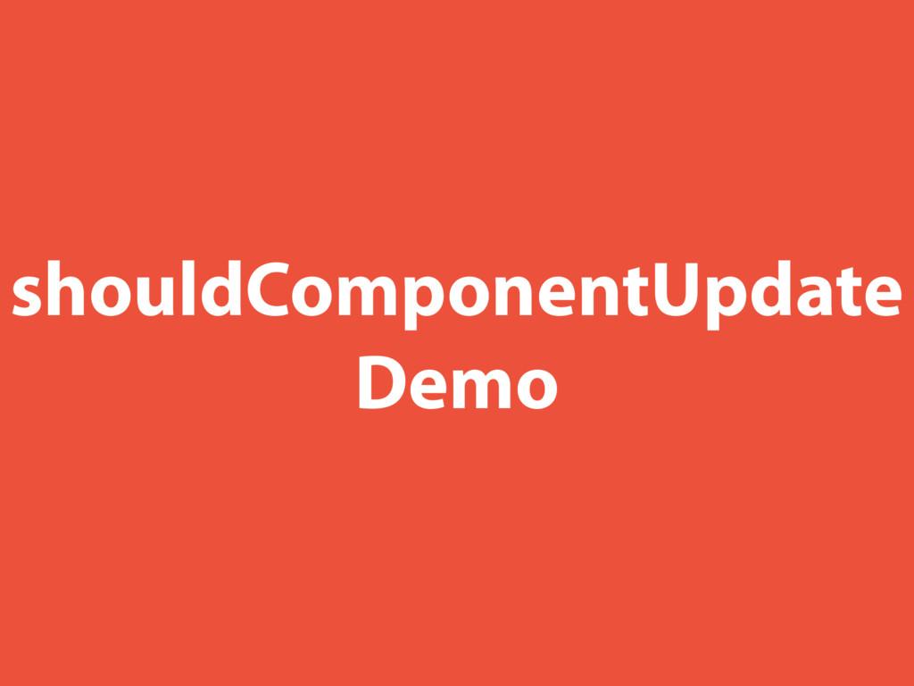 shouldComponentUpdate Demo