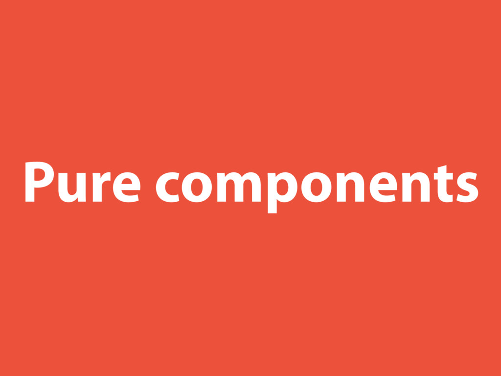Pure components