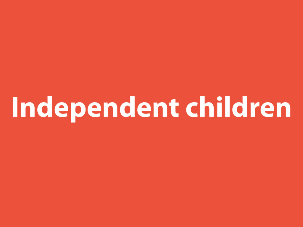 Independent children