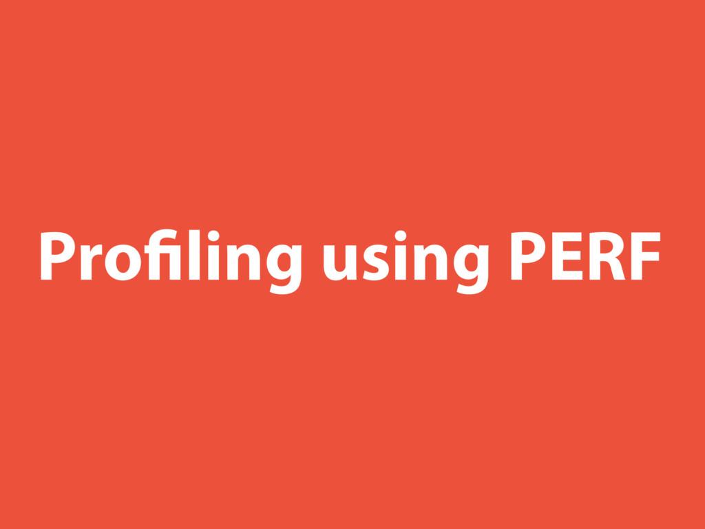Profiling using PERF