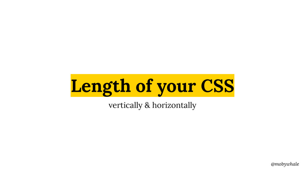 @mobywhale Length of your CSS vertically & hori...