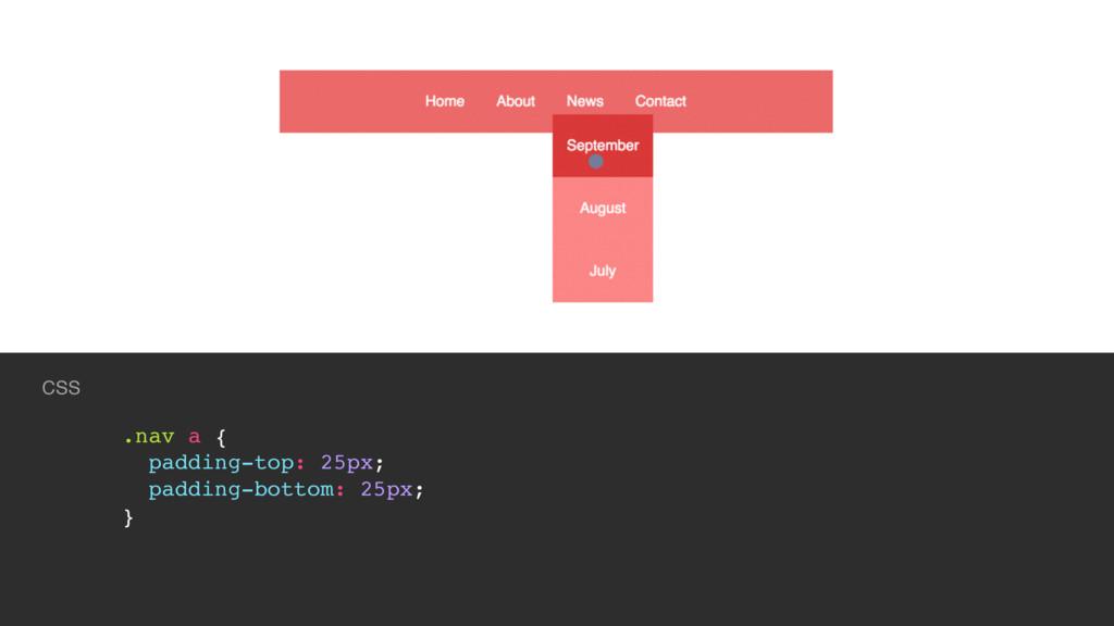 @mobywhale CSS .nav a { padding-top: 25px; padd...
