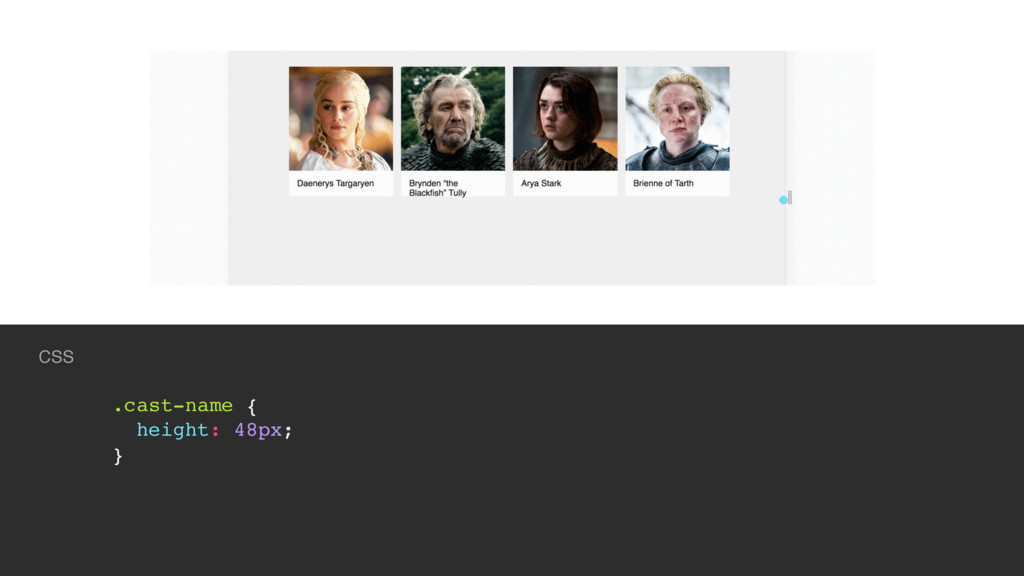 CSS .cast-name { height: 48px; }
