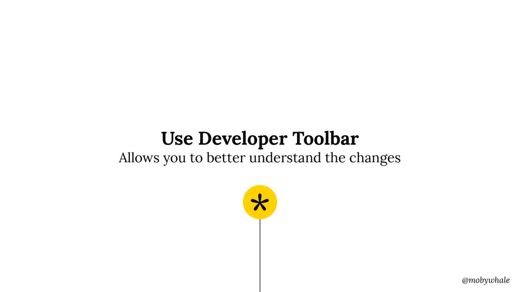 @mobywhale Use Developer Toolbar