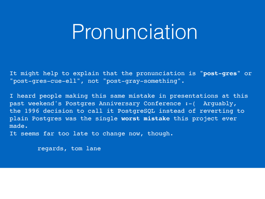 Pronunciation It might help to explain that the...