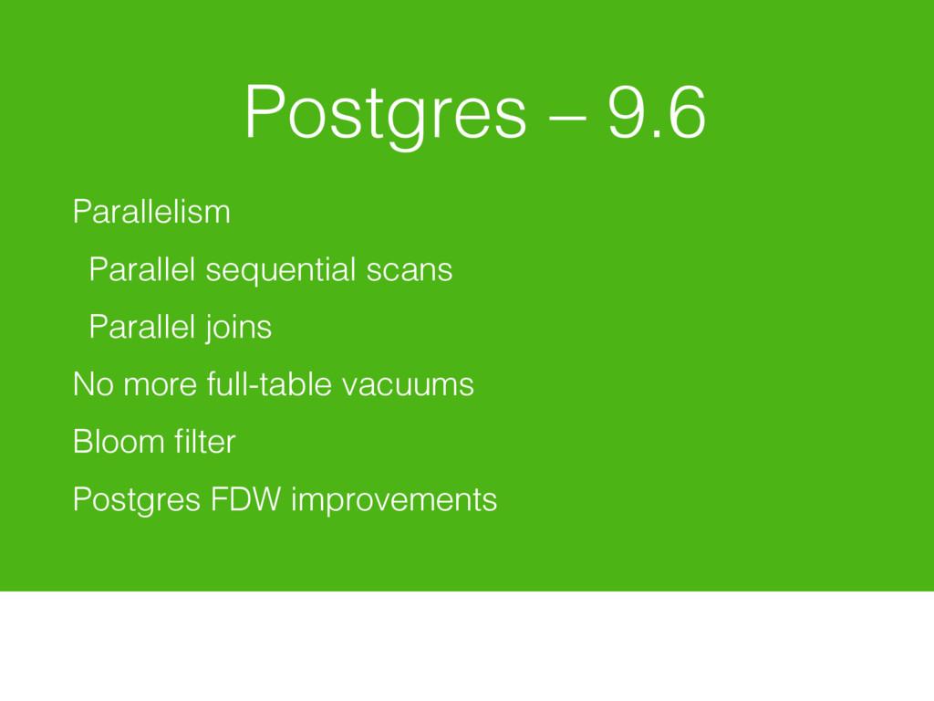 Postgres – 9.6 Parallelism Parallel sequential ...