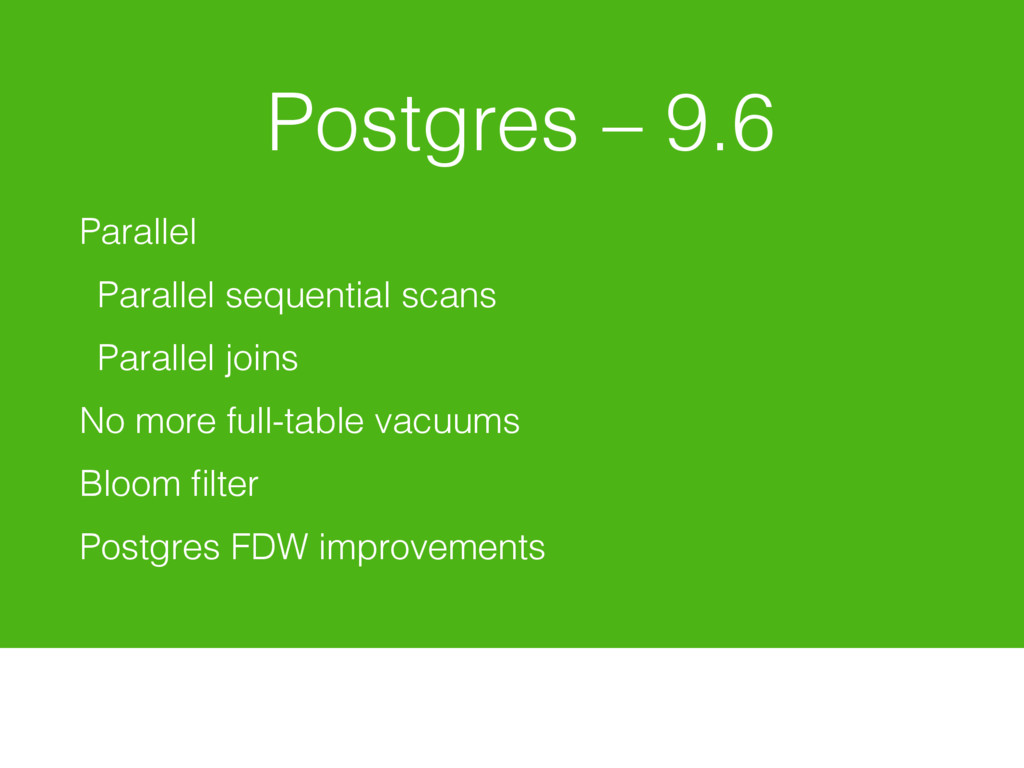 Postgres – 9.6 Parallel Parallel sequential sca...