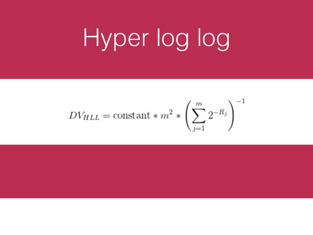 Hyper log log