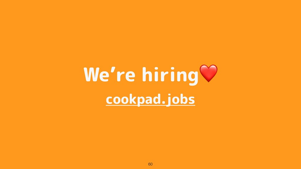 We're hiring❤ cookpad.jobs 60