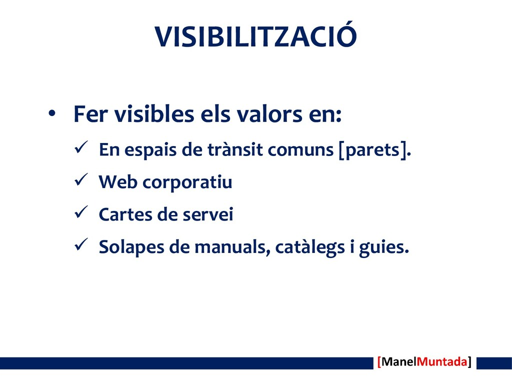 VISIBILITZACIÓ • Fer visibles els valors en:  ...