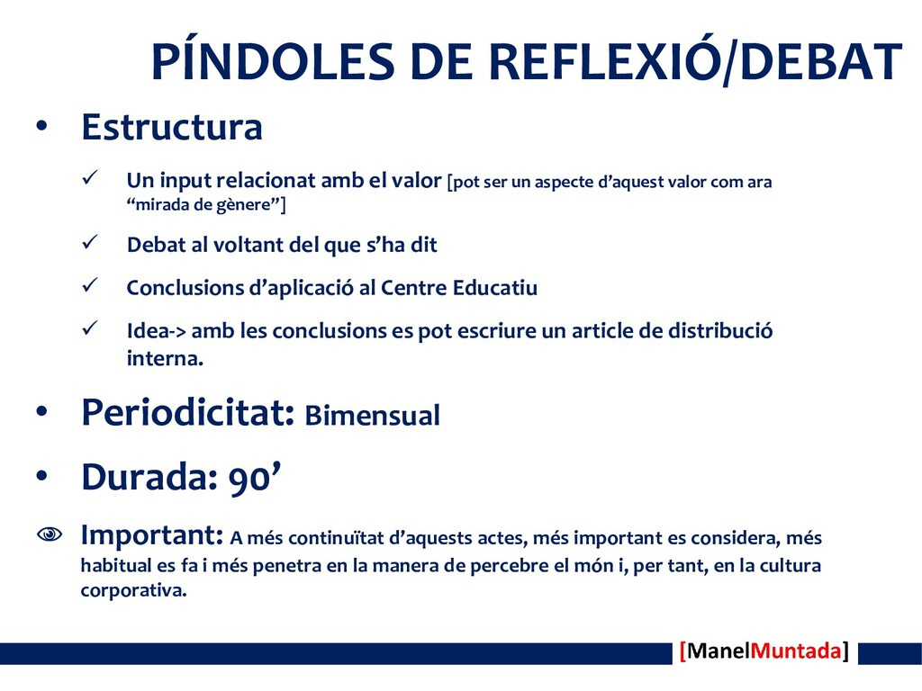 PÍNDOLES DE REFLEXIÓ/DEBAT • Estructura  Un in...